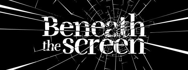 Beneath the Screen